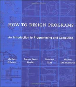 How to Design Programs: An Introduction to Programming and Computing [Repost]