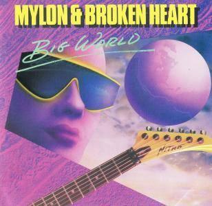Mylon & Broken Heart - Big World (1989)