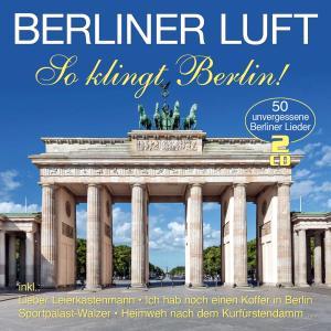 VA - Berliner Luft - So Klingt Berlin! (50 Unvergessene Berliner Lieder) (2019)