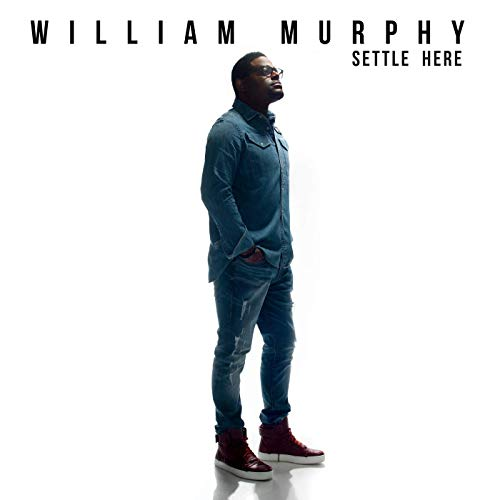 William Murphy - Settle Here (2019) [Official Digital Download]