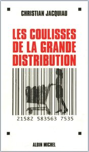 """Christian Jacquiau, """"Les coulisses de la grande distribution"""" (repost)"""