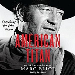 American Titan: Searching for John Wayne [Audiobook]