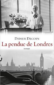 La pendue de Londres - Didier Decoin