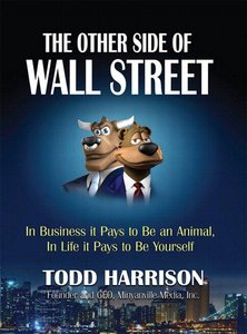 The Other Side of Wall Street: In Business It Pays to Be an Animal, In Life It Pays to Be Yourself (repost)