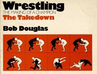 Wrestling - The Making of a Champion: The Takedown