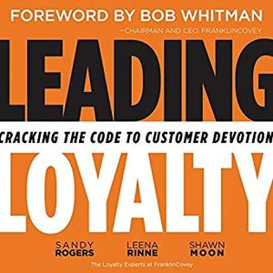Leading Loyalty: Cracking the Code to Customer Devotion [Audiobook]