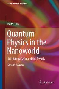 Quantum Physics in the Nanoworld: Schrödinger's Cat and the Dwarfs, Second Edition (Repost)