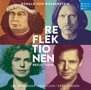 Oswald von Wolkenstein - Reflektionen - Lutzenberger, Fröhlich, Frederiksen (2013) {deutsche harmonia mundi}