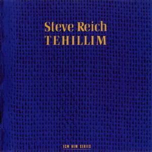 Steve Reich - Tehillim (1982)