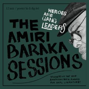 Heroes Are Gang Leaders - The Amiri Baraka Sessions (2019)