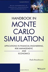 Handbook in Monte Carlo Simulation: Applications in Financial Engineering, Risk Management, and Economics (repost)