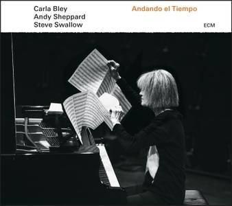 Carla Bley, Steve Swallow & Andy Sheppard - Andando El Tiempo (2016)