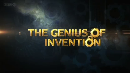 BBC - The Genius of Invention (2013)