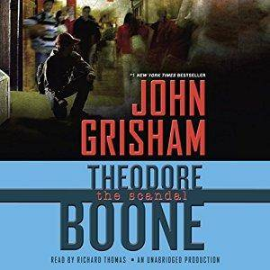 Theodore Boone: The Scandal: Theodore Boone, Book 6 by John Grisham