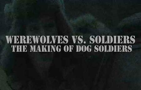 Werewolves Vs. Soldiers: The Making of 'Dog Soldiers' (2015)