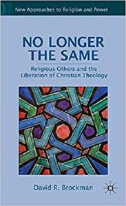No Longer the Same: Religious Others and the Liberation of Christian Theology [Repost]