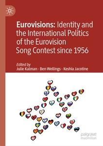 Eurovisions: Identity and the International Politics of the Eurovision Song Contest since 1956