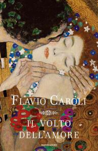 Flavio Caroli - Il volto dell'amore (2011)