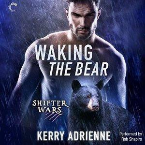 Waking the Bear: Shifter Wars, Book 1 by Kerry Adrienne