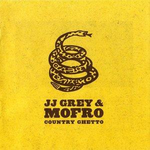 JJ Grey & Mofro - Country Ghetto (2007)