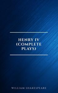 «Henry IV (Complete Plays)» by William Shakespeare