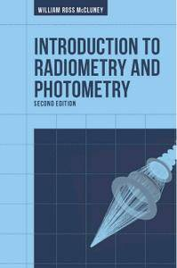 Introduction to Radiometry and Photometry, 2nd Edition