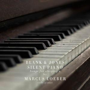 Blank & Jones, Marcus Loeber - Silent Piano - Songs for Sleeping 2 (2018)
