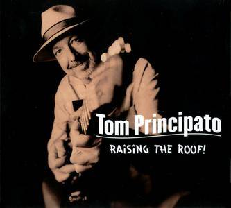 Tom Principato - Raising The Roof! (2008) {Enhanced CD}