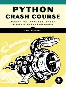 Python Crash Course: A Hands-On, Project-Based Introduction to Programming (Repost)