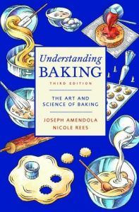 Understanding Baking: The Art and Science of Baking, 3rd edition