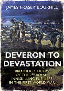 From Deveron to Devastation: Brother Officers of the 7th Royal Inniskilling Fusiliers in the First World War