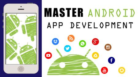 Master of Android Development: Build and Publish Your Mobile Apps