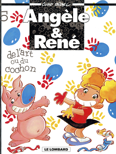 Angèle & René - Tome 5 - De L'art ou du Cochon
