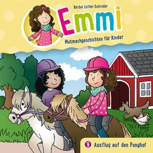 «Emmi - Mutmachgeschichten für Kinder - Folge 9: Ausflug auf den Ponyhof» by Bärbel Löffel-Schröder