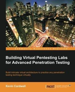 Building Virtual Pentesting Labs for Advanced Penetration Testing (Repost)