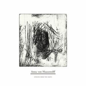 Anna Von Hausswolff - Singing From The Grave (2010)