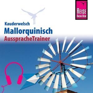 «Kauderwelsch AusspracheTrainer: Mallorquinisch» by Hans-Ingo Radatz