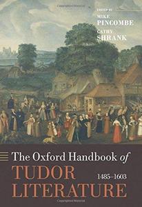 The Oxford Handbook of Tudor Literature (Oxford Handbooks)