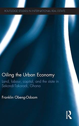 Oiling the Urban Economy: Land, Labour, Capital, and the State in Sekondi-Takoradi, Ghana(Repost)