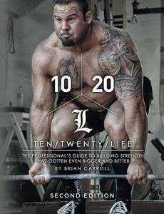 10/20/Life Second Edition: The Professional's guide to building strength has gotten even bigger and better