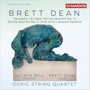Doric String Quartet, Allison Bell - Brett Dean: Epitaphs; String Quartets Nos. 1 & 2 (2015)
