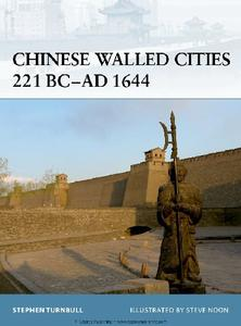 Chinese Walled Cities 221 BC-AD 1644 (Osprey Fortress 84)