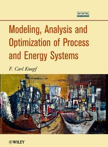 Modeling, Analysis and Optimization of Process and Energy Systems (repost)