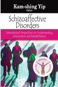 Schizoaffective Disorders International Perspectives on Understanding, Intervention and Rehabilit...