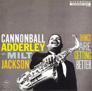 Cannonball Adderley With Milt Jackson - Things Are Getting Better [Bonus Tracks] (1958, remastered 1989)