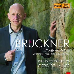Philharmonie Festiva & Gerd Schaller - Bruckner: Symphony No. 3 (1890 Version, Ed. T. Raettig) (2018)