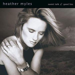 Heather Myles - Sweet Talk & Good Lies (2002/2019)
