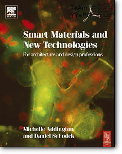 Michelle Addington, Daniel L. Schodek, «Smart Materials and Technologies in Architecture»
