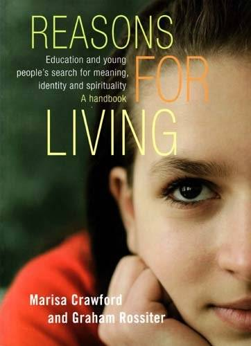 Reasons for Living: Education and Young People's Search for Meaning, Identity and Spirituality - A Handbook