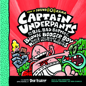 «Captain Underpants #6: Captain Underpants and the Big, Bad Battle of the Bionic Booger Boy, Part 1: The Night of the Na